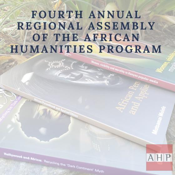 Fourth Annual Regional Assembly - African Humanities Program