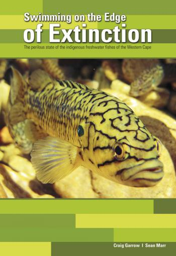 Swimming on the Edge of Extinction: The Perilous State of the Indigenous Freshwater Fish of the Western Cape