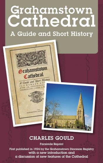 Grahamstown Cathedral: A Guide and Short History