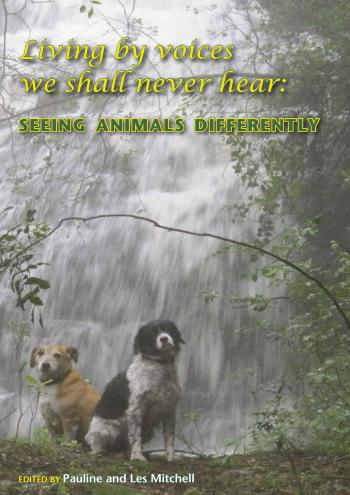 Living by Voices we shall Never Hear: Seeing Animals Differently