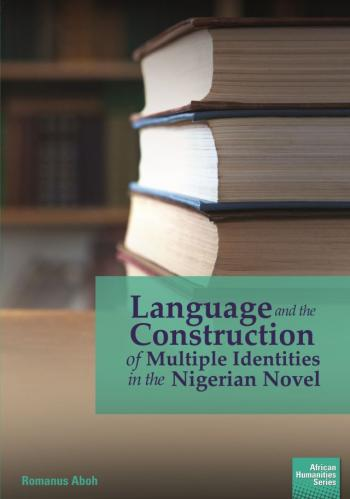 Language and the Construction of Multiple Identities in the Nigerian Novel
