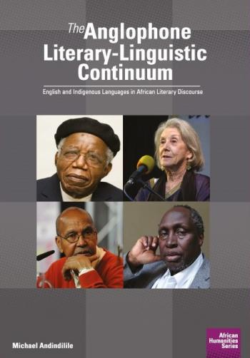 The Anglophone Literary-Linguistic Continuum: English and Indigenous Languages in African Literary Discourse