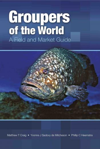 Groupers of the World: A Field and Market Guide