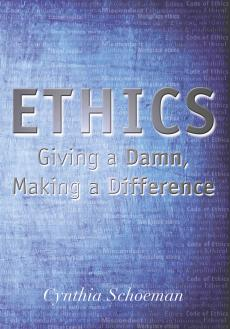 Ethics: Giving a Damn Making a Difference