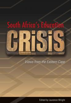 South Africa's Education Crisis: Views from the Eastern Cape