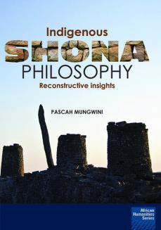 Indigenous Shona Philosophy: Reconstructive Insights