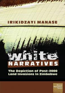 White Narratives: The depiction of post-2000 land invasions in Zimbabwe