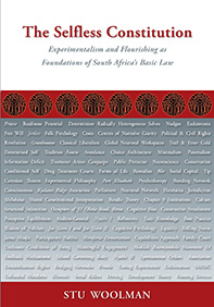 The Selfless Constitution: Experimentalism and Flourishing as Foundations of South Africa's Basic Law